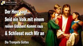 2010-10-14 - Vereint mit Jesus Christus-Wie folge ich Jesus-Ein reiner Glaube-Kirche verlassen-Trompete Gottes