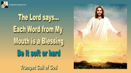 2010-11-18 - Each Word from the Mouth of God is a Blessing-Soft or hard-Trumpet Call of God Jesus Christ