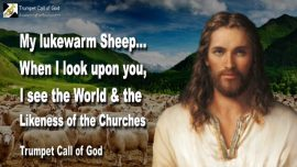 2011-10-27 - Lukewarm Sheep-Lukewarmness-People of Israel-The World-Churches of Men-Trumpet Call of God