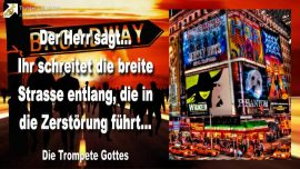 2005-03-28 - Der Eckstein Jesus-Die breite Strasse in die Zerstörung-Schmal ist der Weg-Die Trompete Gottes