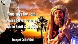 2010-08-05 - A wise Servant-a faithful Servant-In Spirit and Truth-Trumpet Call of God Jesus Christ