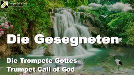 Segen Gottes-Segen des Herrn-Gesegnet ist-Die Gesegneten des Herrn-Die Trompete Gottes-Liebesbrief von Jesus