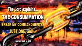 2006-03-30 - Consummation-Break Gods Commandments-Transgress the Law-Trumpet Call of God