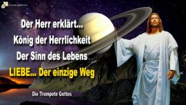 2009-08-19 - Konig Jesus Christus-Liebe ist der einzige Weg-Sinn des Lebens-Die Trompete Gottes