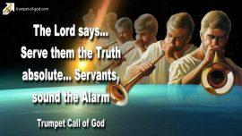2010-04-28 - Blow the Trumpet-Serve the Truth Absolute-Sound the Alarm of War-Jesus Christ-Trumpet of God