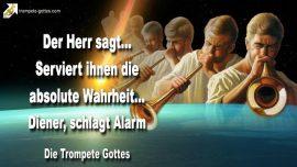 2010-04-28 - Die Trompete blasen-Absolute Wahrheit servieren-Alarm schlagen-Krieg-Die Trompete Gottes