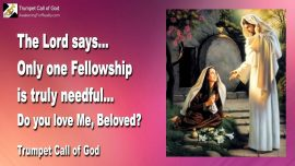 2011-01-31 - Do you really love Me-Only one Fellowship is needful-What is true Fellowship-Trumpet Call of God Online