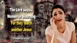 2010-10-19 - Spiritual Adultery-They teach another Jesus Christ-Churches Women in Mourning Trumpet Call of God