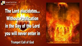2006-12-11 - Without Purification in the Day of the Lord not able to enter Heaven-Trumpet Call of God