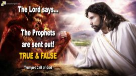 2007-09-29 - The Prophets are sent out-True Prophets-False Prophets-Trumpet Call of God