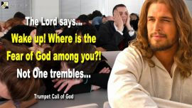 2009-12-08 Wake up-Where is the Fear of God among you-Not One trembles-Trumpet Call of God
